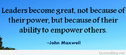 Leaders become great, not because of 