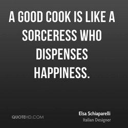 A GOOD COOK IS LIKE A 