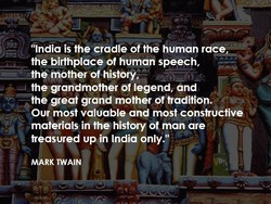 'India is the cradle of the human race 