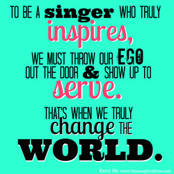 TO BE A singer TRULY 