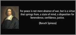 For peace is not mere absence of war, but is a virtue 