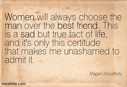 Womemwill a ways choose the man over the best friend This is a sad but true fact of life, and ts ony this certitude that makes me unashamed to cadmt t meetvillecom Megan Mccafferty