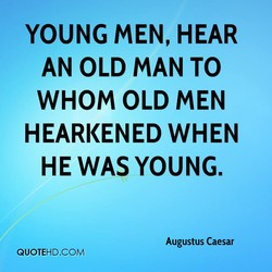 YOUNG MEN, HEAR 