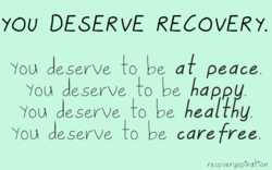 YOU DESERvE RECOVERY. 
