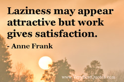 Laziness may appear 