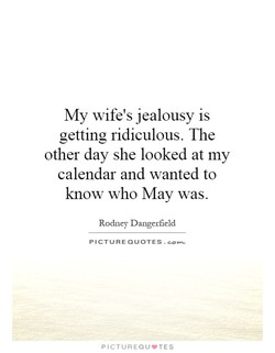 My wife's jealousy is 