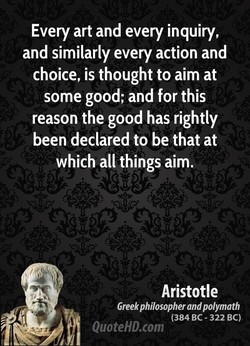 Every art and every inquiry, 