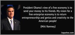 President Obama's view of a free economy is to 