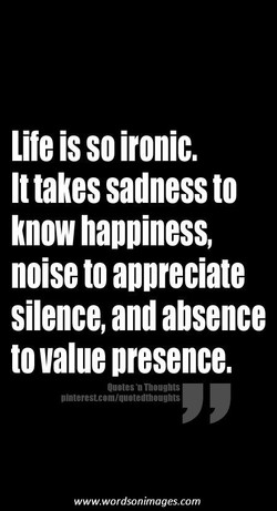Life is so ironic. 