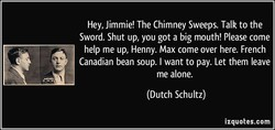 Hey, Jimmie! The Chimney Sweeps. Talk to the 