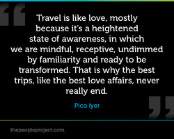 Travel is like love, mostly 