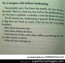 Try to imagine a life without timekeeping. 