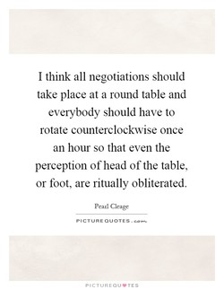 I think all negotiations should 