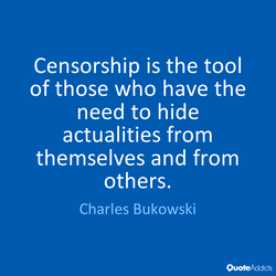 Censorship is the tool 