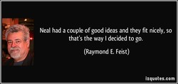 Neal had a couple of good ideas and they fit nicely, so 