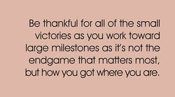 Be thankful for all of the small 