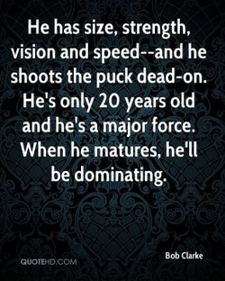 He has size, strength, 