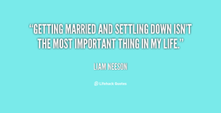 {'GETTING MARRIED AND SETTLING DOWN ISN'T' 
