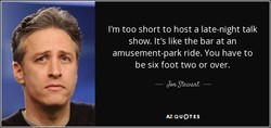 I'm too short to host a late-night talk 