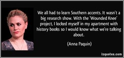 We all had to learn Southern accents. It wasn't a 