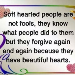 Soft hearted people are 