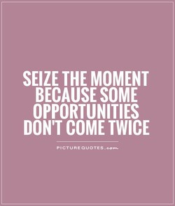 SEIZE THE MOMENT 