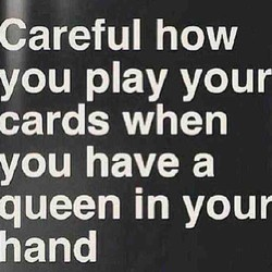 Careful how 