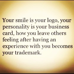 Your smile is your logo, your 