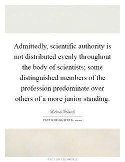 Admittedly, scientific authority is 