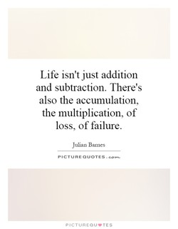 Life isn't just addition 