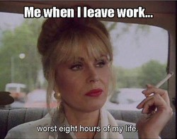 Me when I leave work... 