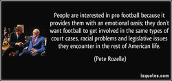 People are interested in pro football because it 