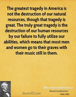 The greatest tragedy in America is 