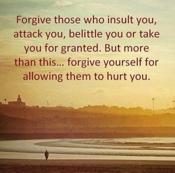 Forgive those who insult you, 
