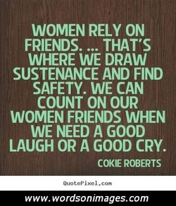 WOMEN RELY ON 