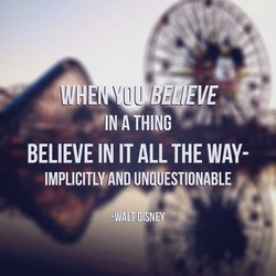 BELIEVE IN IT ALL THE WAY- 