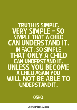 TRUTH IS SIMPLE. 
