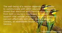 The well-being of a neuron depend on 