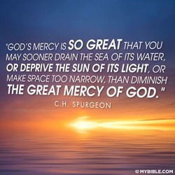 GOD'S MERCY IS SO GREAT THAT YOU 