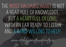THE MOST VALUABLE ASSET IS NOT 