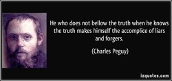 He who does not bellow the truth when he knows 
