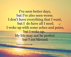 I've seen better days, 