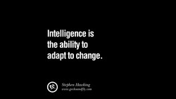 Intelligence is 