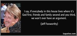 I say, If everybody in this house lives where it's 