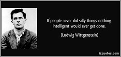 If people never did silly things nothing 