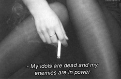 - My idols are dead and my 