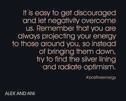 It is easy to get discouraged 