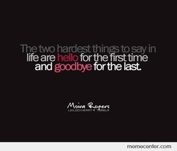 The two hardest thins to say in 