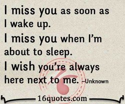 I miss you as soon as 