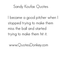 Sandy Koufax Ouotes 